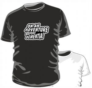 ON AN ADVENTURE BEFORE DEMENTIA Funny Novelty Design for OAP Etc. mens or ladyfit t-shirt